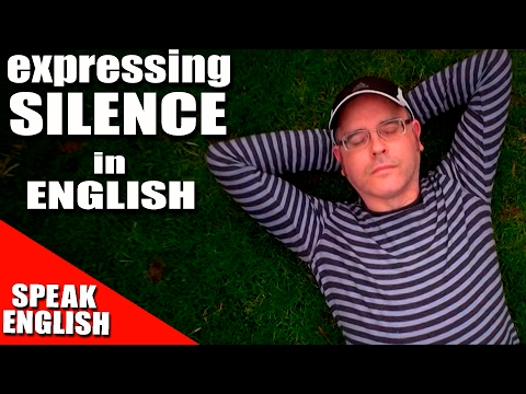 Expressing SILENCE in English - Learn English - Speak English with Duncan