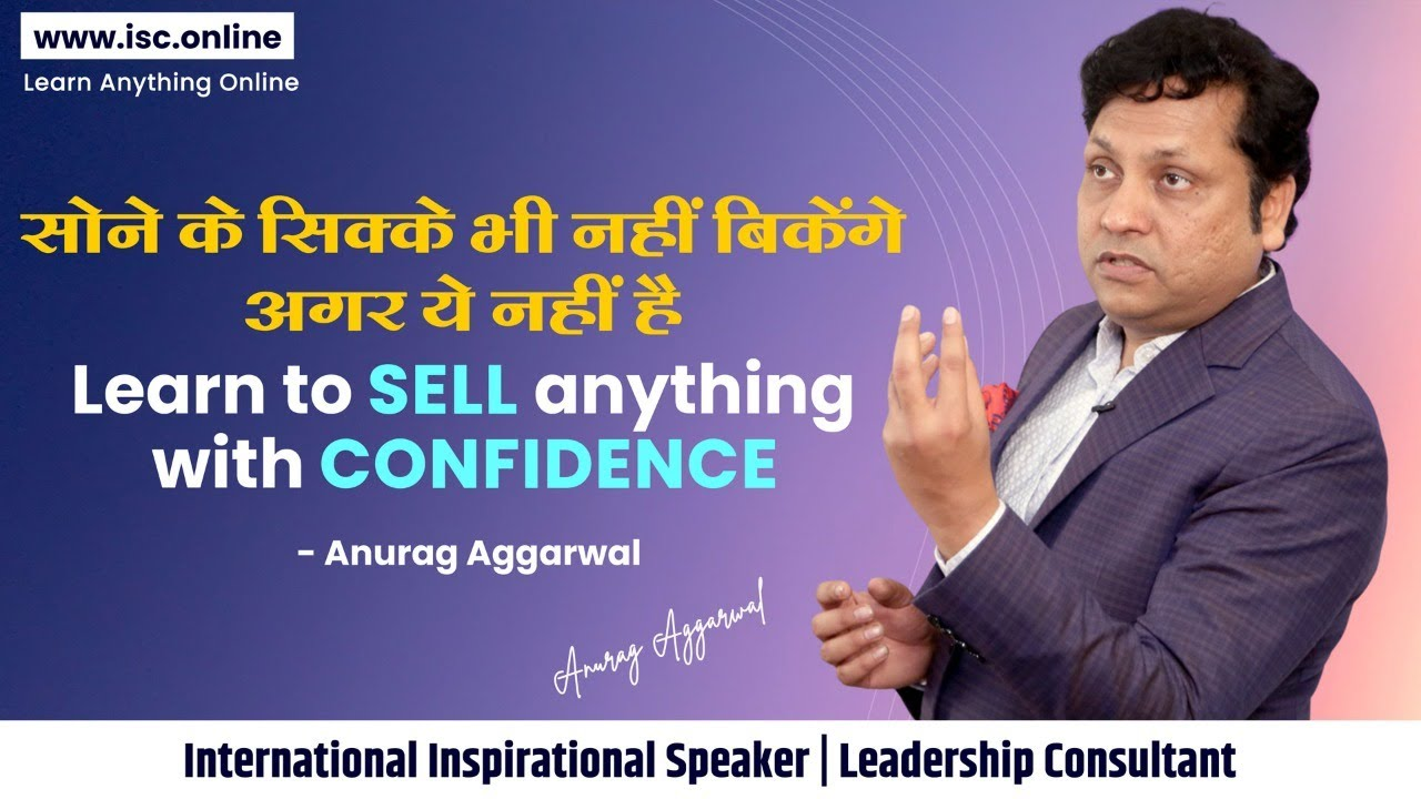 How to gain confidence in sales    Build sales confidence    Anurag Masterclass