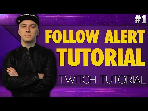 How To Setup Twitch Follow Alerts - Twitch Tutorial #1