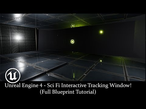 Unreal Engine 4 - Sci Fi Interactive Tracking Window! (Full Blueprint Tutorial)