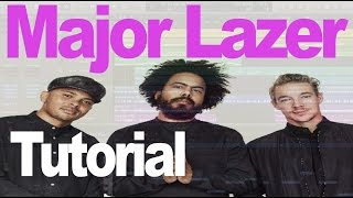 How to Make Major Lazer Style Sounds