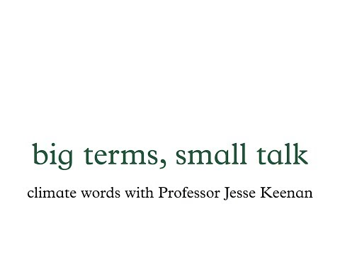 Big Terms, Small Talk: Climate Words with Professor Jesse Keenan on YouTube