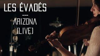 Les Évadés - Arizona (Live) - Session La Strip