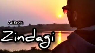 Zindagi video ~ AdEez , @Kalakaar