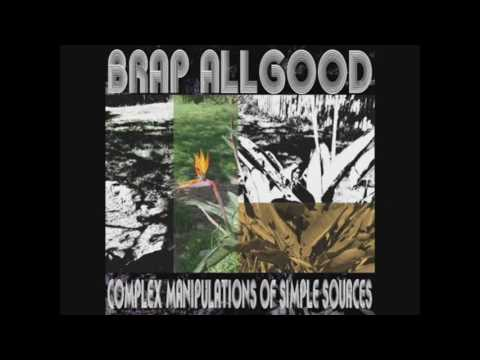 Brap Allgood - Complex Manipulations of Simple Sources