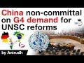 UN Security Council Reforms - China non committal on G4 nations demand for UNSC reforms #UPSC #IAS