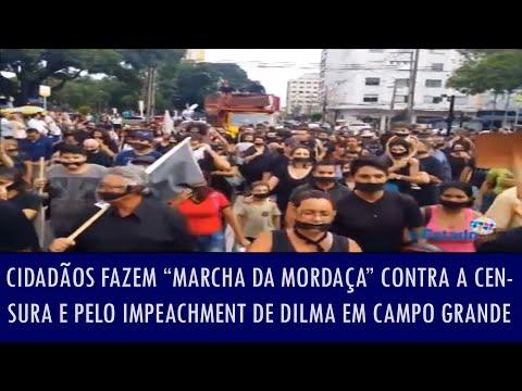 """Cidadãos fazem """"Marcha da Mordaça"""" contra a censura e pelo impeachment de Dilma em Campo Grande"""