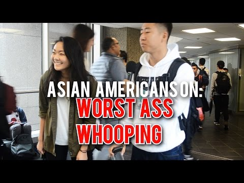 Asian Americans On: Worst Ass Whooping