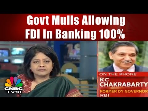 Govt Mulls Allowing 100% FDI In Banking: Sources || CNBC TV18