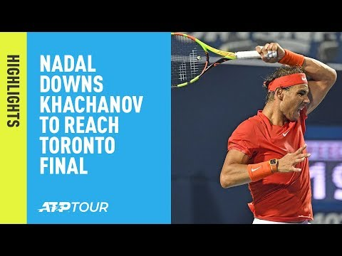 Highlights: Nadal Downs Khachanov To Reach 2018 Toronto Final