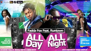 "Fadda Fox Feat. Runtown - All Day All Night ""2017 Soca"""