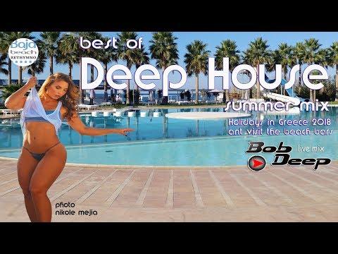 best of deep house BAJA BEACH BAR summer set 2018 Holidays in Greece BOB DEEP Live mix