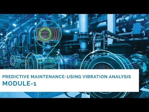 Module 1: Vibration Analysis Expert Explains Use Of Vibration In Predictive Maintenance