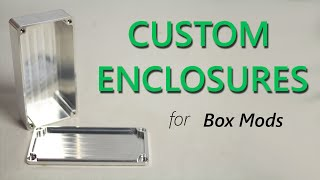 MOD TIPS #04 - Custom Enclosures for Box mods