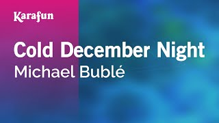 Repeat youtube video Karaoke Cold December Night - Michael Bublé *