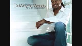 DeWayne Woods - Let Go, Let God