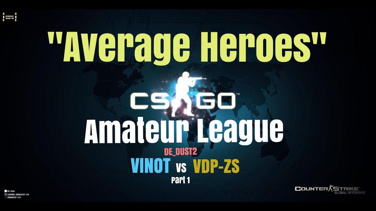 """your average hero"""" - cs: go amateur league: vinot vs. vdp-zs #1"""