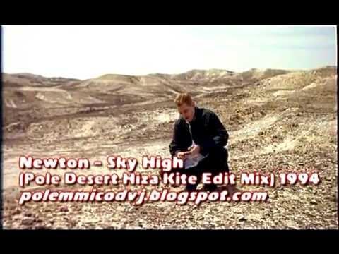 Newton - Sky High (Pole Desert Hiza Kite Edit Mix) 1994