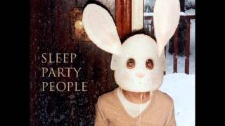 Sleep Party People - Sleep Party People [Full Album]