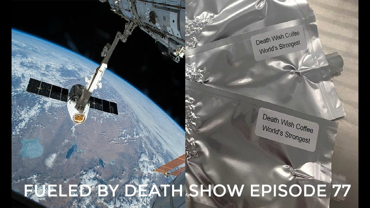 be1787c3 #fueledbydeathcast Ep. 77- COFFEE IN SPACE – Death Wish Coffee Company