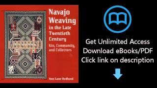 Download Navajo Weaving in the Late Twentieth Century: Kin, Community, and Collectors PDF
