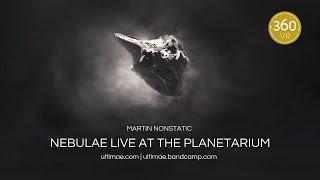 Martin Nonstatic   Virtual Reality Trailer Nebulae Live at the Planetarium