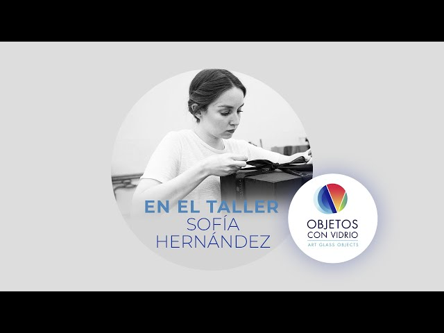 En el Taller de Sofía Hernández