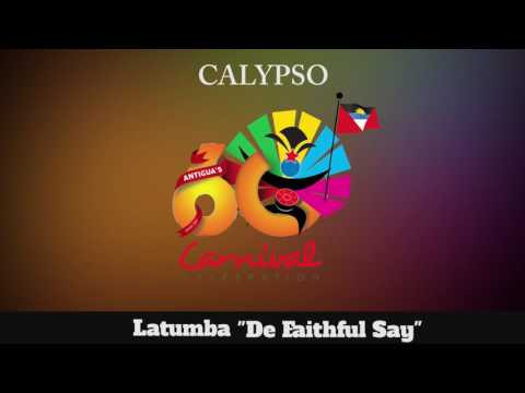 (Antigua Carnival 2016 Calypso Music) Latumba - De Faithful Say