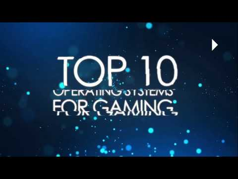 Top 10 Free Operating Systems For Gaming 2017!