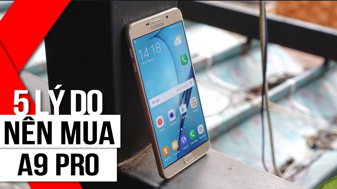 FPT Shop – 5 lý do nên mua Samsung Galaxy A9 Pro