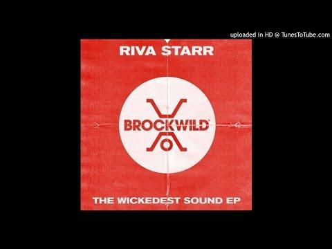 Riva Starr - The Wickedest Sound (Original Mix) [Tech House]