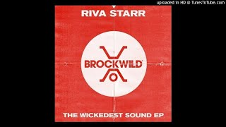 Riva Starr - The Wickedest Sound (Original Mix)