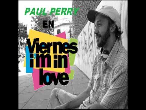 PAUL PERRY en VIERNES, IM IN LOVE