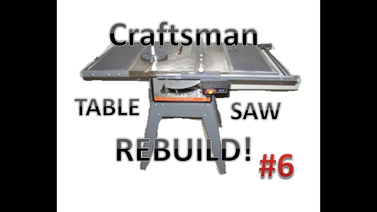 Table Saw Rebuild Assembly Amp Adjustment Youtube