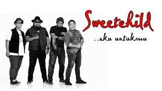 Sweetchild - Aku Untukmu Mp3