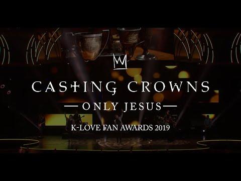 Casting Crowns - Only Jesus (K-LOVE Fan Awards)