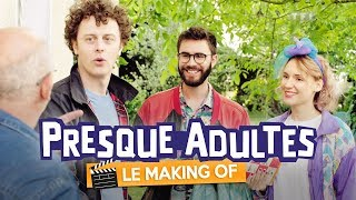 PRESQUE ADULTES  Le Making Of