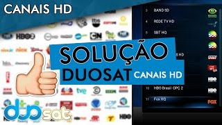 Solução para abrir Canais HD Duosat