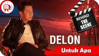 Delon - Behind The Scenes Video Klip Untuk Apa - TV Musik Indonesia