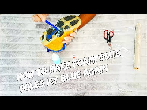How To Make Foamposite Soles Icy Clear Blue Again