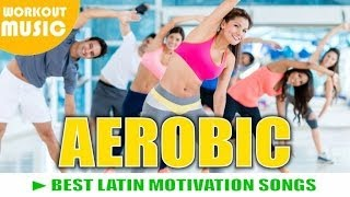 AEROBIC HIT MIX MOTIVATION ► 1H BEST AEROBIC MOTIVATION SONGS