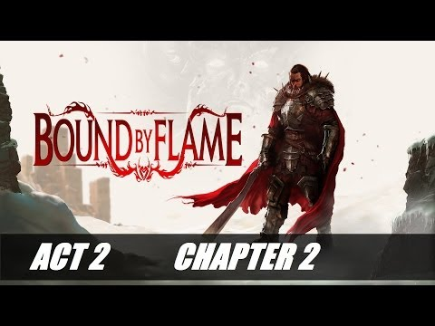 Bound By Flame - Act 2 / Chapter 2 - Walkthrough Part 7