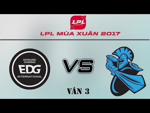 [20.04.2017] EDG vs NB [LPL Xuân 2017][Playoffs - Ván 3]