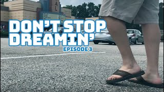 Don't Stop Dreamin' (Episode 3)