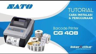 tutorial instalasi dan penggunaan printer barcode sato cg 408
