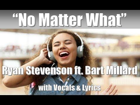 """Ryan Stevenson """"No Matter What"""" ft.  Bart Millard of MercyMe with Vocals & Lyrics"""