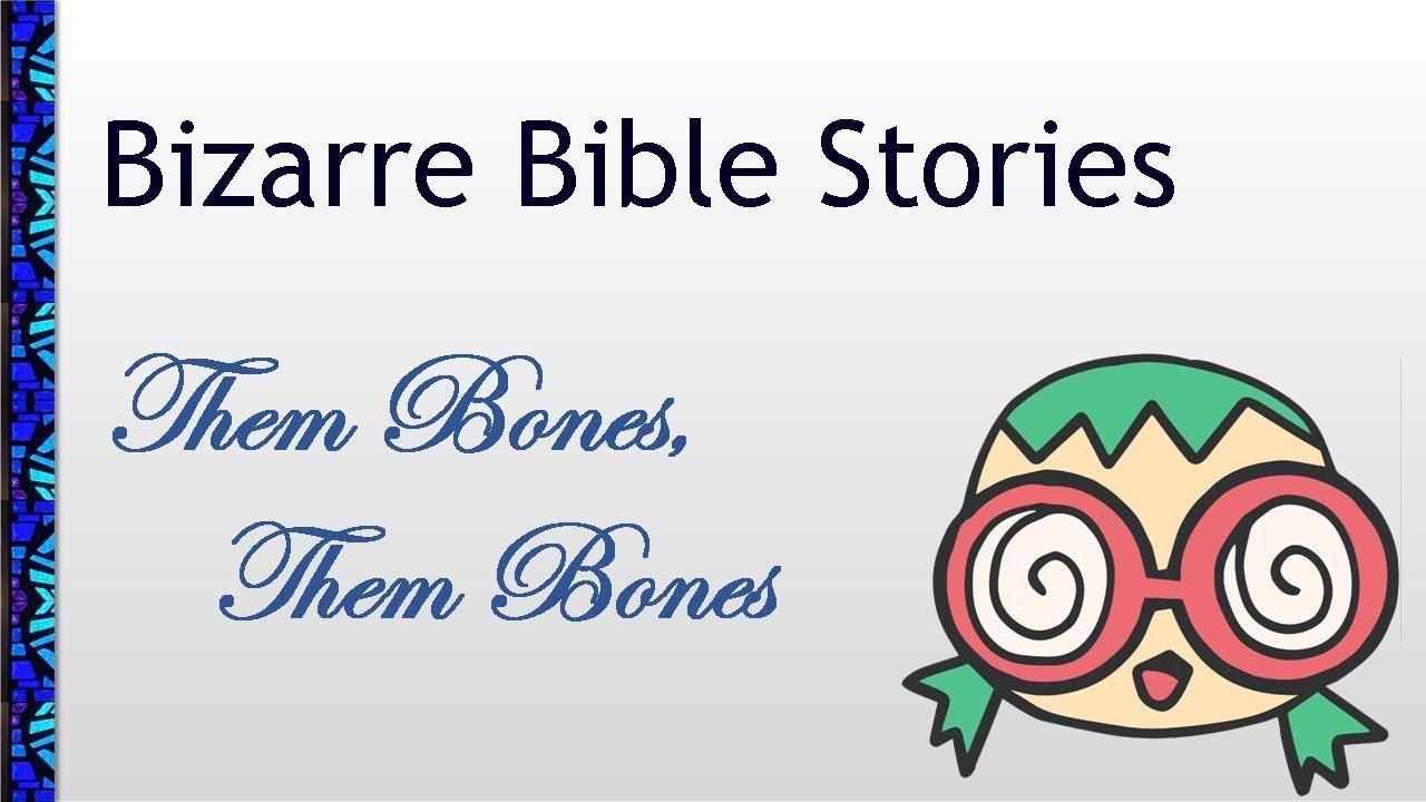 July 4, 2021 Service: Bizarre Bible Stories: Them Bones, Them Bones (Replay)