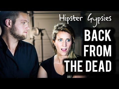 Hipster Gypsies - Back from the Dead