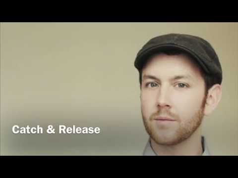 catch and release, matt simons - lyrics