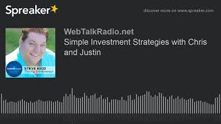 Simple Investment Strategies with Chris and Justin